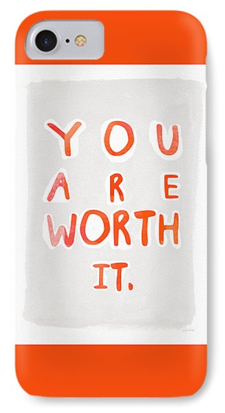 You Are Worth It IPhone Case by Linda Woods