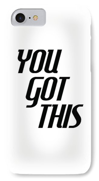 You Got This - Minimalist Motivational Print IPhone Case