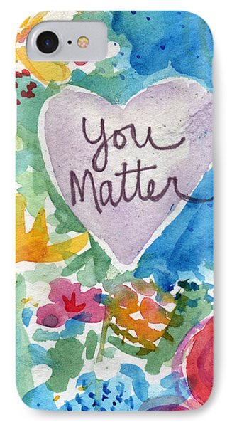 You Matter Heart And Flowers- Art By Linda Woods IPhone Case by Linda Woods