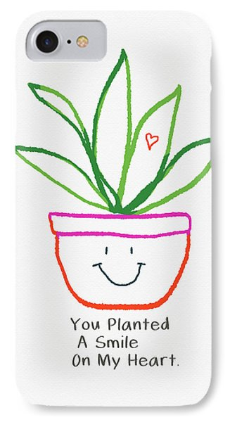 You Planted A Smile- Art By Linda Woods IPhone Case by Linda Woods