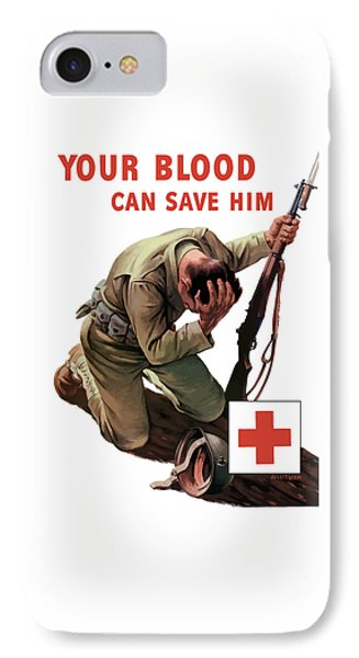 Cross iPhone 7 Case - Your Blood Can Save Him - Ww2 by War Is Hell Store