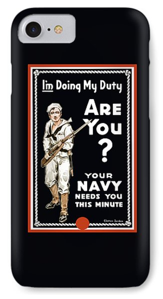 Your Navy Needs You This Minute Phone Case by War Is Hell Store