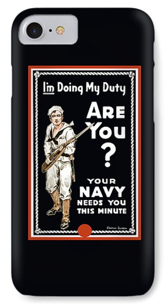 Your Navy Needs You This Minute IPhone Case