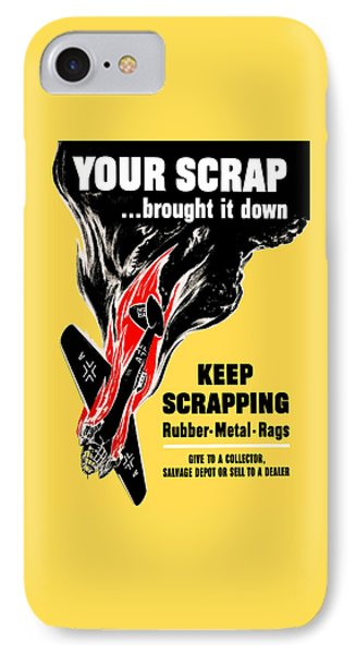 Your Scrap Brought It Down  Phone Case by War Is Hell Store