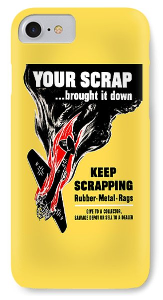 Your Scrap Brought It Down  IPhone Case