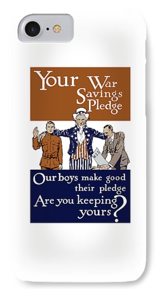 Your War Savings Pledge IPhone Case