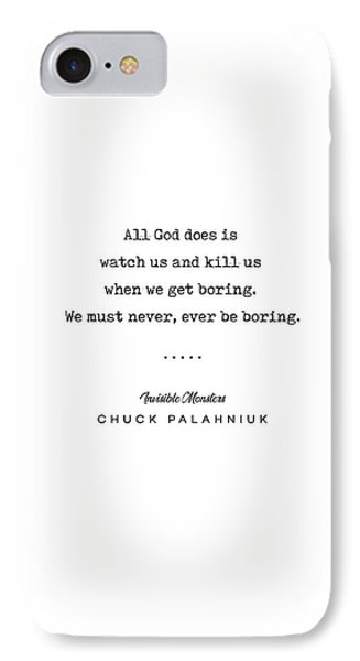 Simple iPhone 7 Case - Chuck Palahniuk Quote 01- Invisible Monsters - Minimal, Modern, Classy, Sophisticated Art Prints by Studio Grafiikka