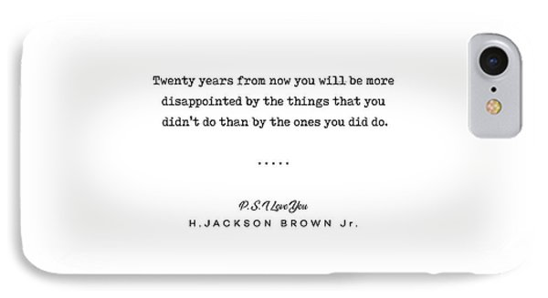 Simple iPhone 7 Case - H Jackson Brown Jr Quote 01 - Typewriter Quote - Minimal, Modern, Classy, Sophisticated Art Prints by Studio Grafiikka