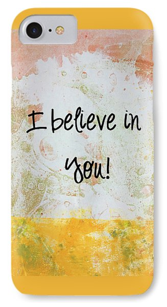 Simple iPhone 7 Case - I Believe In You by Nancy Merkle