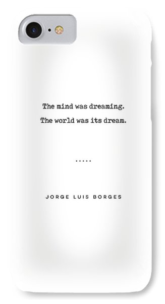 Simple iPhone 7 Case - Jorge Luis Borges Quote 02 - Typewriter Quote - Minimal, Modern, Classy, Sophisticated Art Prints by Studio Grafiikka