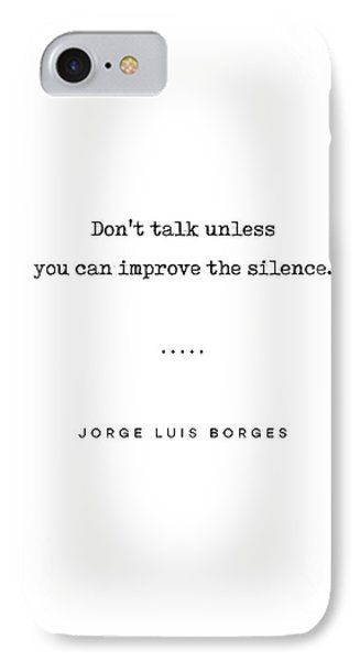 Simple iPhone 7 Case - Jorge Luis Borges Quote 04 - Typewriter Quote - Minimal, Modern, Classy, Sophisticated Art Prints by Studio Grafiikka