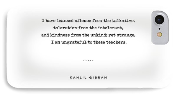 Simple iPhone 7 Case - Kahlil Gibran Quote 02 - Typewriter Quote - Minimal, Modern, Classy, Sophisticated Art Prints by Studio Grafiikka