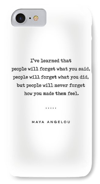 Simple iPhone 7 Case - Maya Angelou Quote 01 - Typewriter Quote - Minimal, Modern, Classy, Sophisticated Art Prints by Studio Grafiikka
