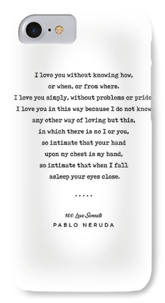 Simple iPhone 7 Case - Pablo Neruda Quote 01 - 100 Love Sonnets - Minimal, Sophisticated, Modern, Classy Typewriter Print by Studio Grafiikka