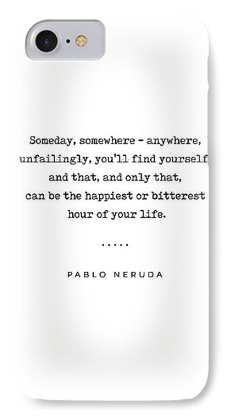 Simple iPhone 7 Case - Pablo Neruda Quote 02 - Philosophical - Minimal, Sophisticated, Modern, Classy Typewriter Print by Studio Grafiikka