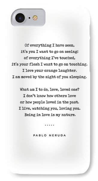 Simple iPhone 7 Case - Pablo Neruda Quote 04 - Philosophical - Minimal, Sophisticated, Modern, Classy Typewriter Print by Studio Grafiikka