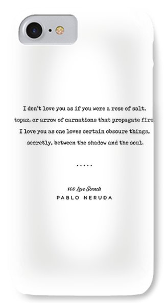 Simple iPhone 7 Case - Pablo Neruda Quote 05 - 100 Love Sonnets - Minimal, Sophisticated, Modern, Classy Typewriter Print by Studio Grafiikka