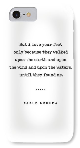 Simple iPhone 7 Case - Pablo Neruda Quote 07 - Love Quotes - Minimal, Sophisticated, Modern, Classy Typewriter Print by Studio Grafiikka