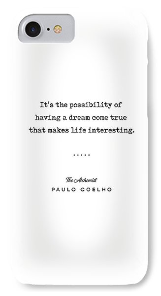 Simple iPhone 7 Case - Paulo Coelho Quote 01 - The Alchemist - Minimal, Sophisticated, Modern, Classy Typewriter Print by Studio Grafiikka