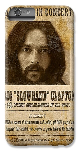 Eric Clapton iPhone 7 Plus Case - Clapton Wanted Poster by Gary Bodnar