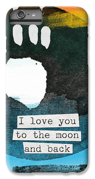 The Moon iPhone 7 Plus Case - I Love You To The Moon And Back- Abstract Art by Linda Woods