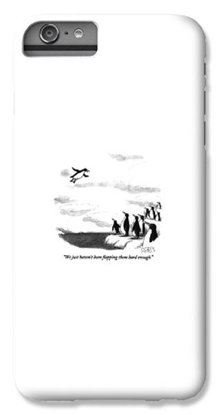 Penguin iPhone 7 Plus Case - We Just Haven't Been Flapping Them Hard Enough by Sam Gross