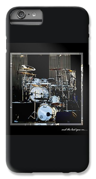 Drum iPhone 7 Plus Case - And The Beat Goes On.... by Holly Kempe
