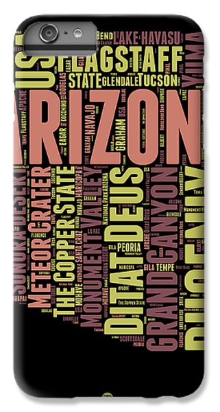 Arizona Word Cloud Map 1 IPhone 7 Plus Case by Naxart Studio
