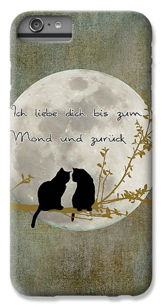 IPhone 7 Plus Case featuring the digital art Ich Liebe Dich Bis Zum Mond Und Zuruck  by Linda Lees