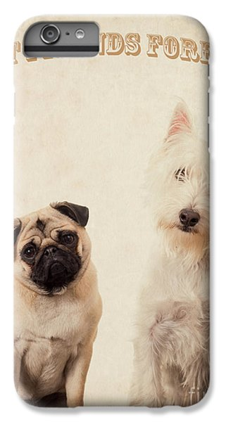 Pug iPhone 7 Plus Case - Best Friends Forever by Edward Fielding
