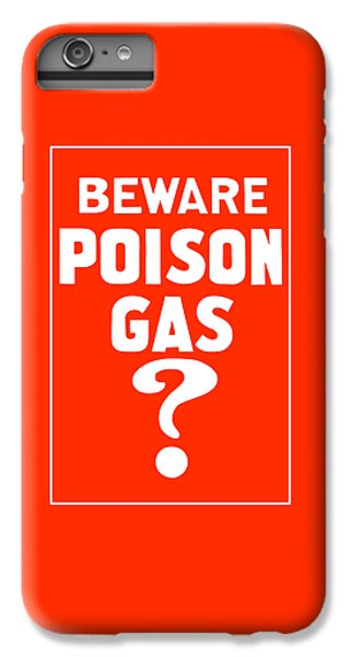 Warfare iPhone 7 Plus Case - Beware Poison Gas - Wwi Sign by War Is Hell Store
