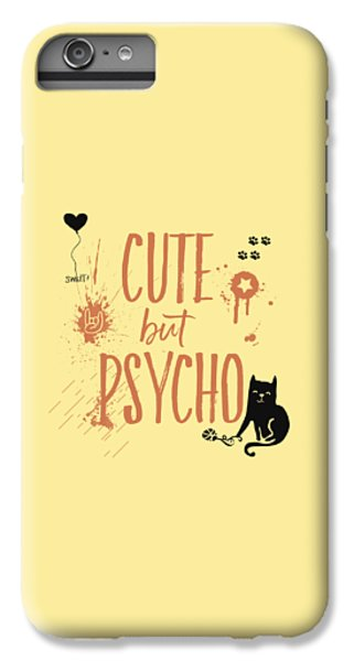 Cute But Psycho Cat IPhone 7 Plus Case by Melanie Viola