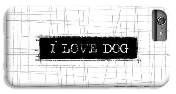 Dog iPhone 7 Plus Case - I Love Dog Word Art by Kathleen Wong