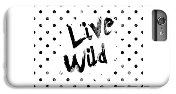 Live Wild IPhone 7 Plus Case by Pati Photography