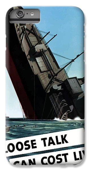 Ship iPhone 7 Plus Case - Loose Talk Can Cost Lives by War Is Hell Store