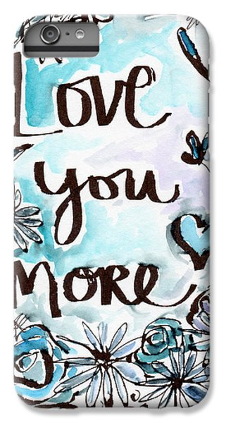 Daisy iPhone 7 Plus Case - Love You More- Watercolor Art By Linda Woods by Linda Woods