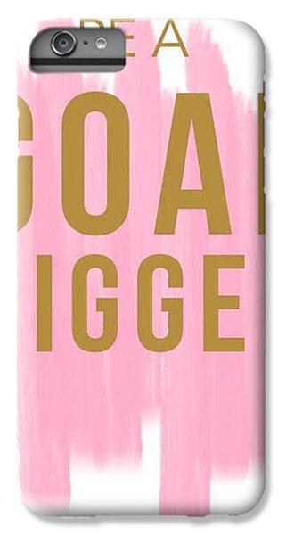 Pink Goal Digger IPhone 7 Plus Case by Elizabeth Taylor
