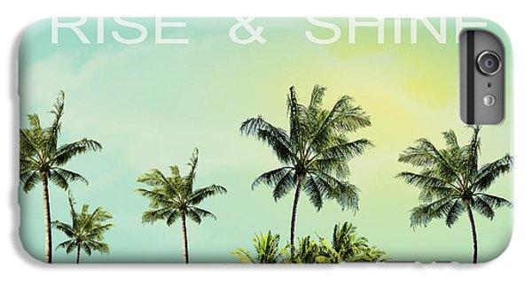 Rise And  Shine IPhone 7 Plus Case by Mark Ashkenazi