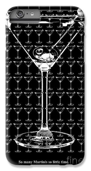 So Many Martinis So Little Time IPhone 7 Plus Case by Jon Neidert