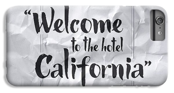 Welcome To The Hotel California IPhone 7 Plus Case by Samuel Whitton
