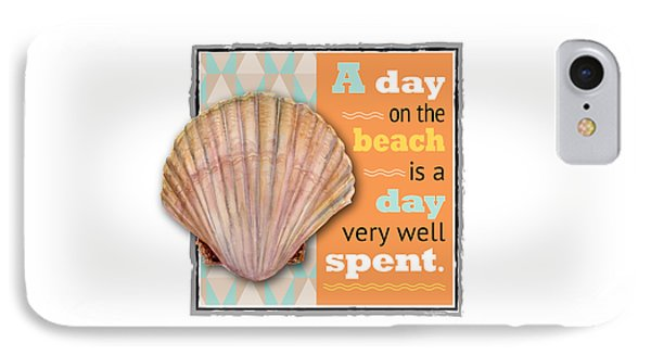 A Day On The Beach Is A Day Very Well Spent. IPhone Case
