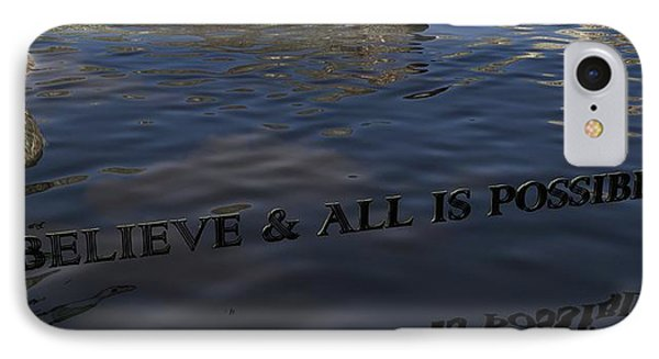 Believe And All Is Possible IPhone Case