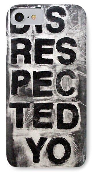 Disrespected Yo IPhone Case
