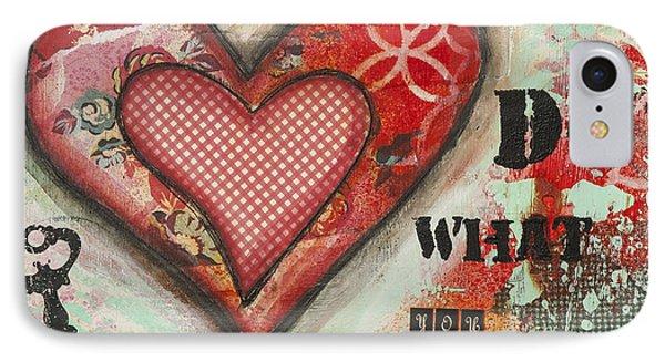 Do What You Love Inspirational Mixed Media Folk Art IPhone Case