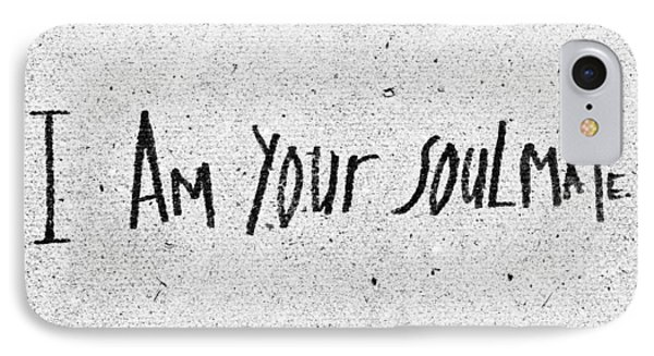 I Am Your Soulmate IPhone Case