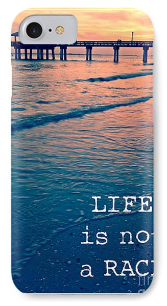 Life Is Not A Race IPhone Case