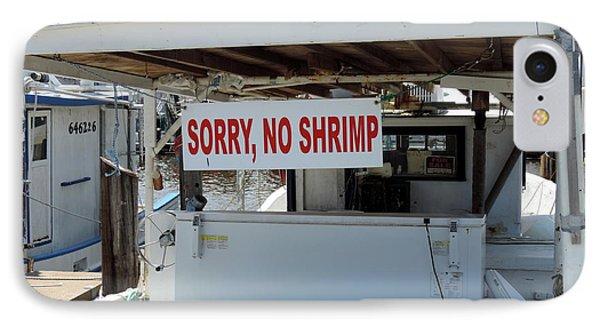 Sorry No Shrimp IPhone Case