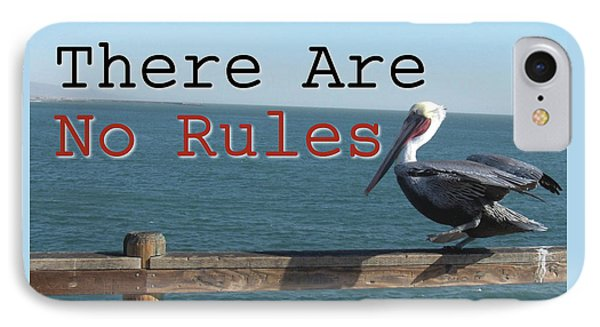 There Are No Rules IPhone Case