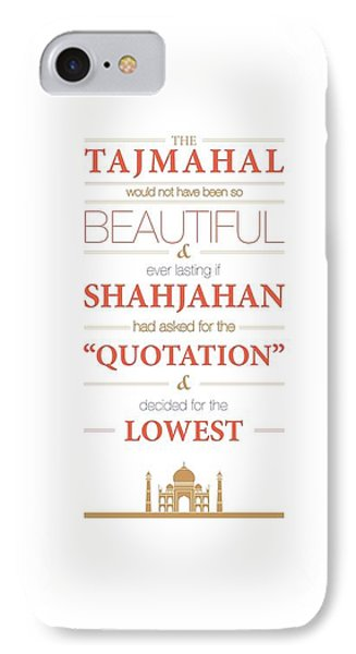 The Tajmahal Would Not Have Been So Beautiful Life Inspirational Quotes Poster IPhone Case