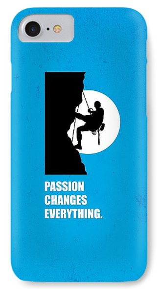 Passion Changes Everything  Business Quotes Poster IPhone Case